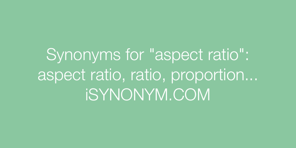 Synonyms aspect ratio