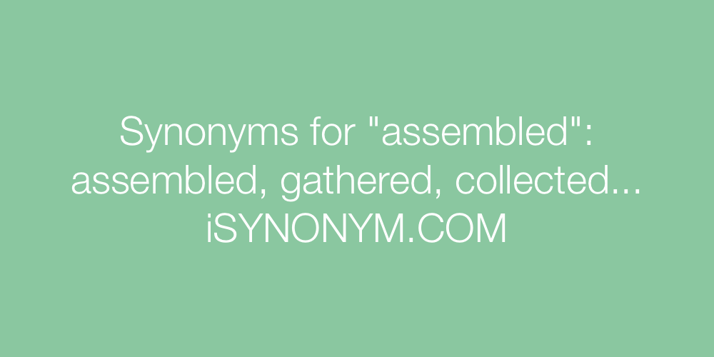 Synonyms assembled