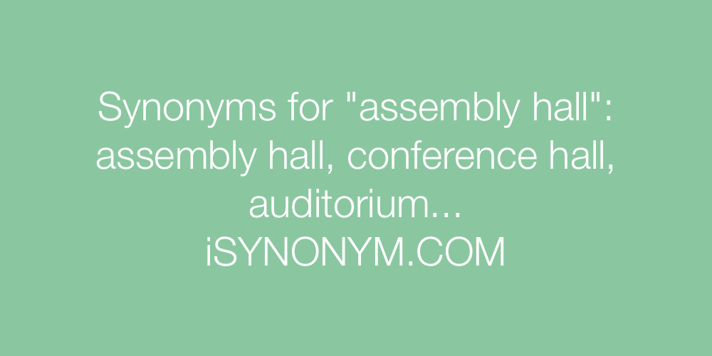 Synonyms assembly hall