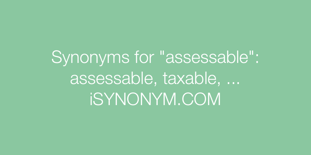 Synonyms assessable