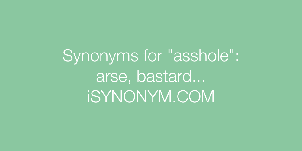 Synonyms asshole