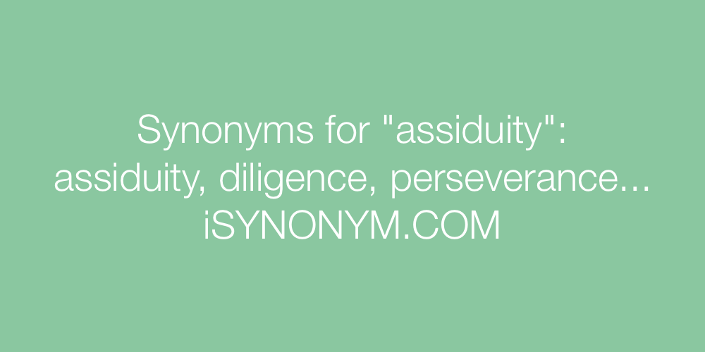 Synonyms assiduity