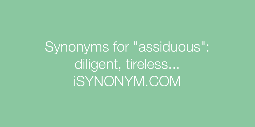 Synonyms assiduous