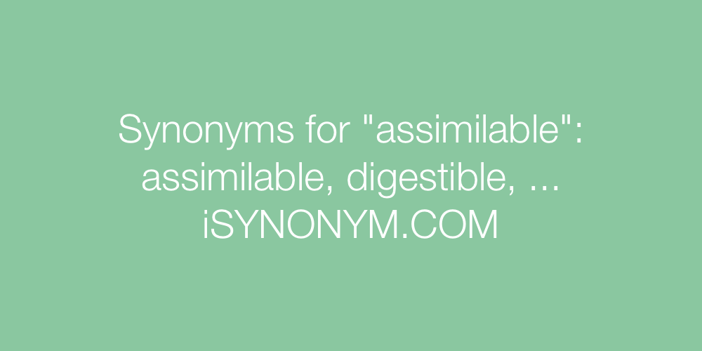 Synonyms assimilable