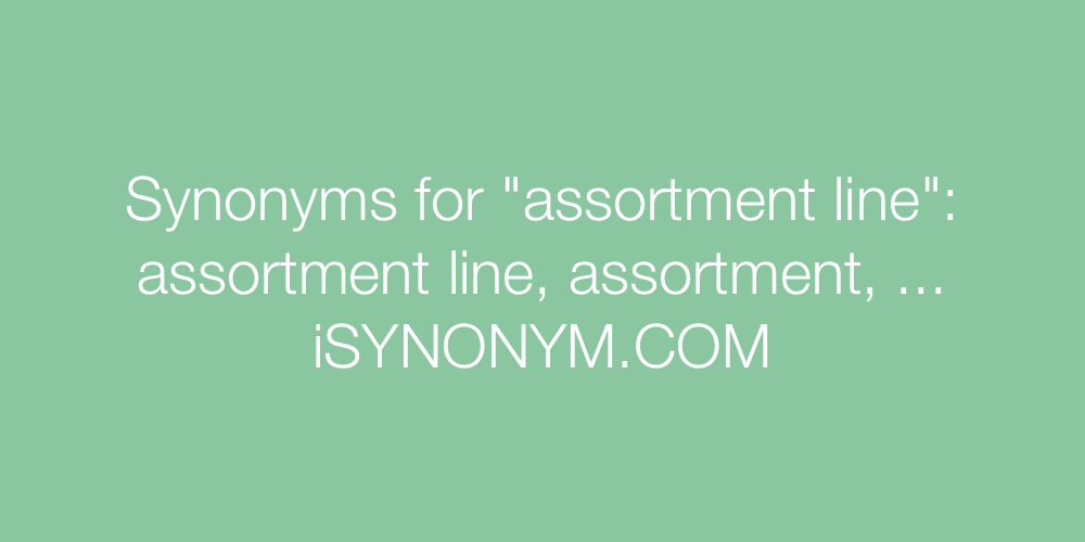 Synonyms assortment line