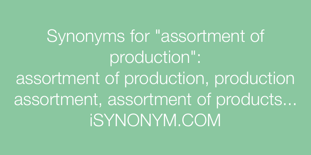 Synonyms assortment of production