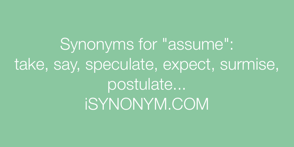 Synonyms assume