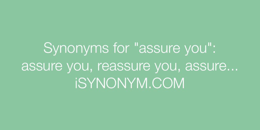 Synonyms assure you