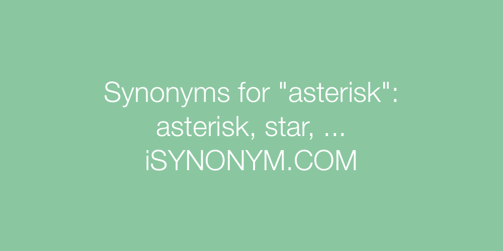 Synonyms asterisk