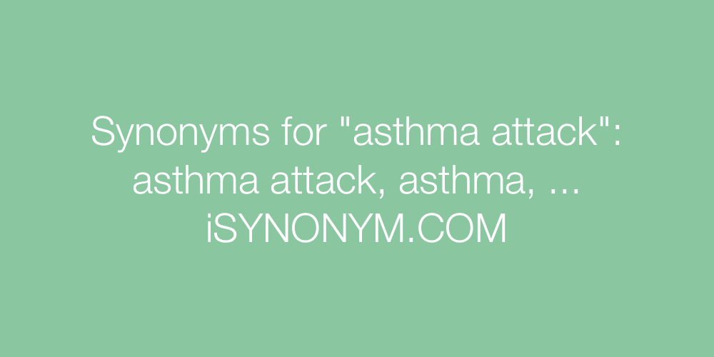 Synonyms asthma attack