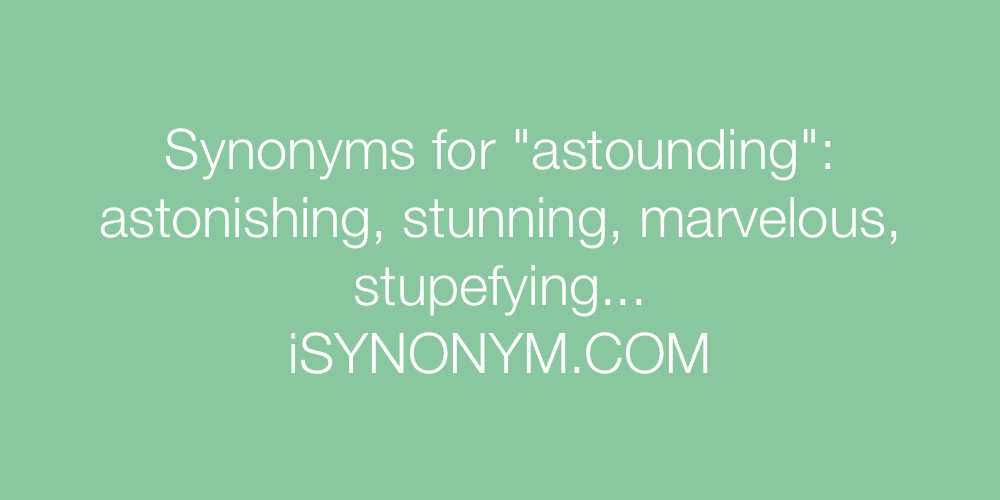 Synonyms astounding