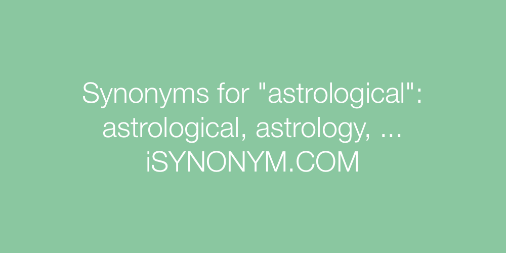 Synonyms astrological