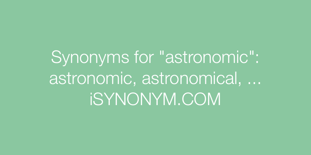 Synonyms astronomic