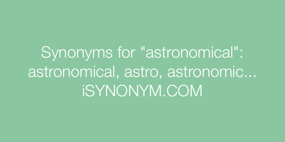 Synonyms astronomical
