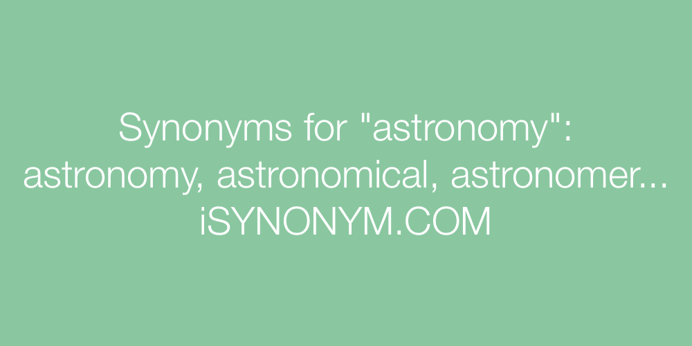 Synonyms astronomy