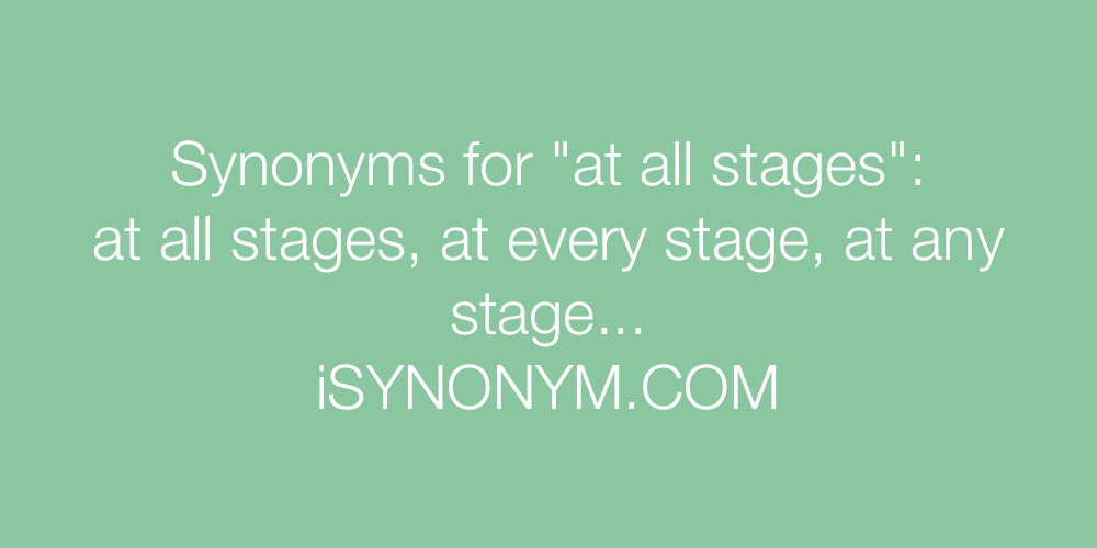Synonyms at all stages
