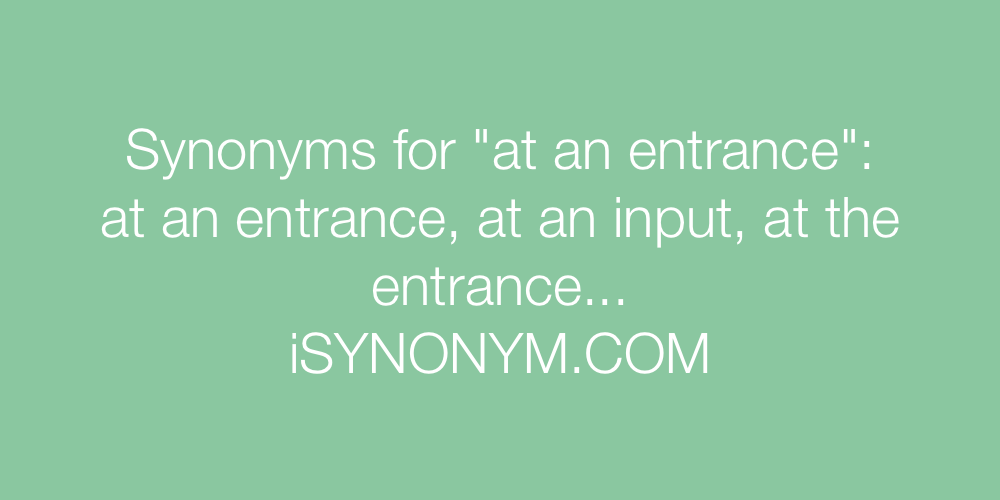 Synonyms at an entrance