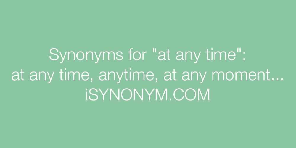 Synonyms at any time