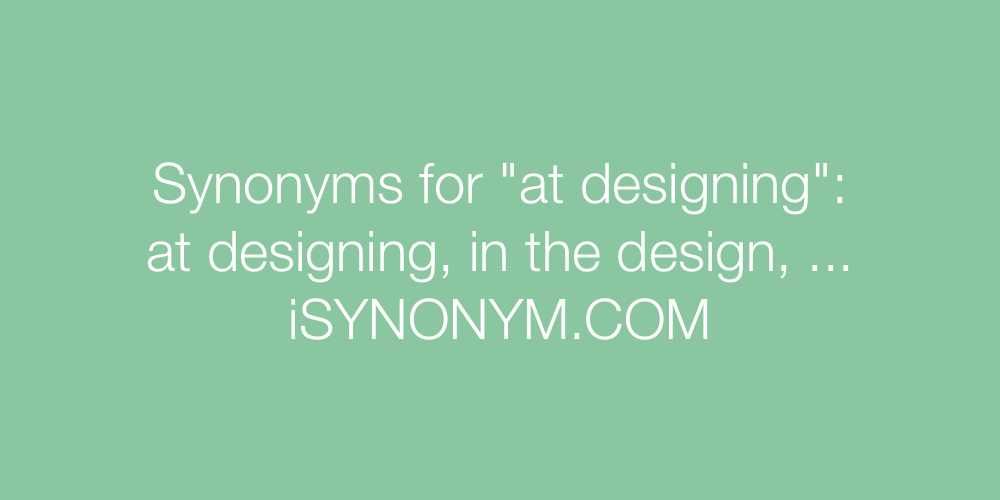 Synonyms at designing