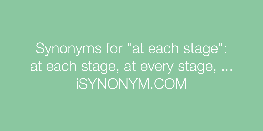 Synonyms at each stage