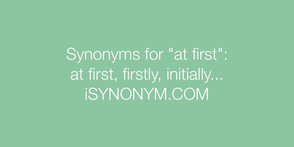 Synonyms at first
