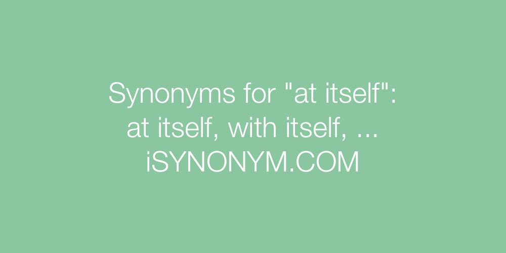 Synonyms at itself