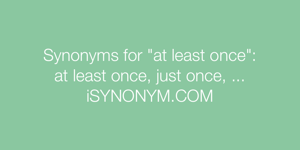 Synonyms at least once