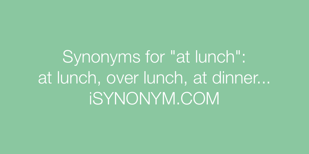 Synonyms at lunch