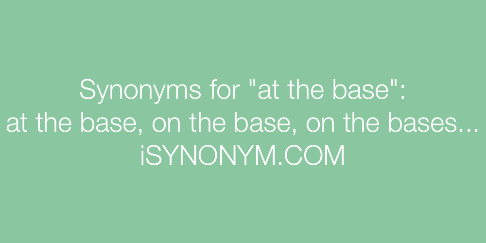 Synonyms at the base