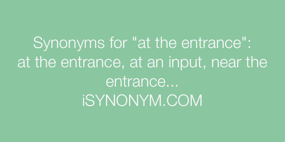 Synonyms at the entrance