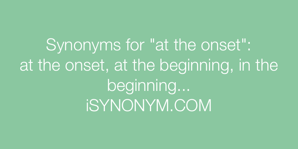 Synonyms at the onset