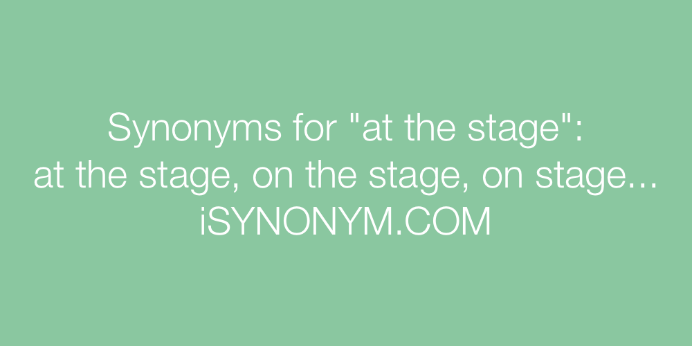 Synonyms at the stage