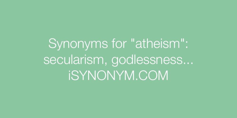 Synonyms atheism