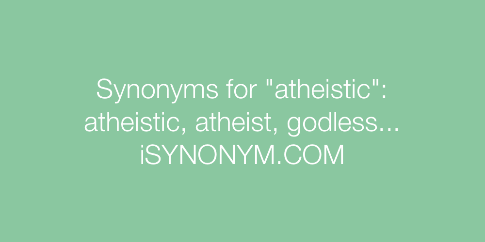 Synonyms atheistic