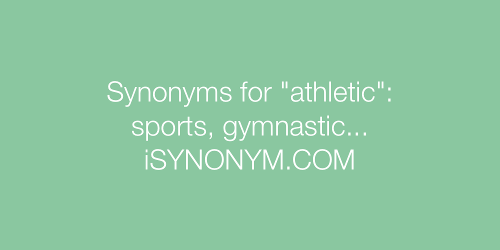 Synonyms athletic