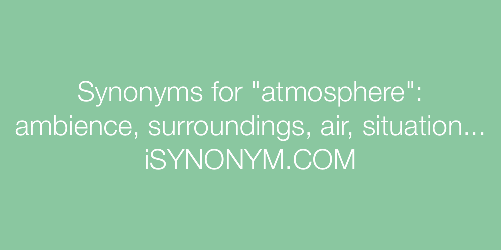 Synonyms atmosphere