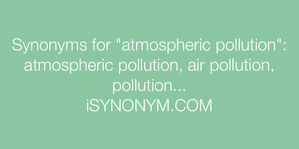 Synonyms atmospheric pollution