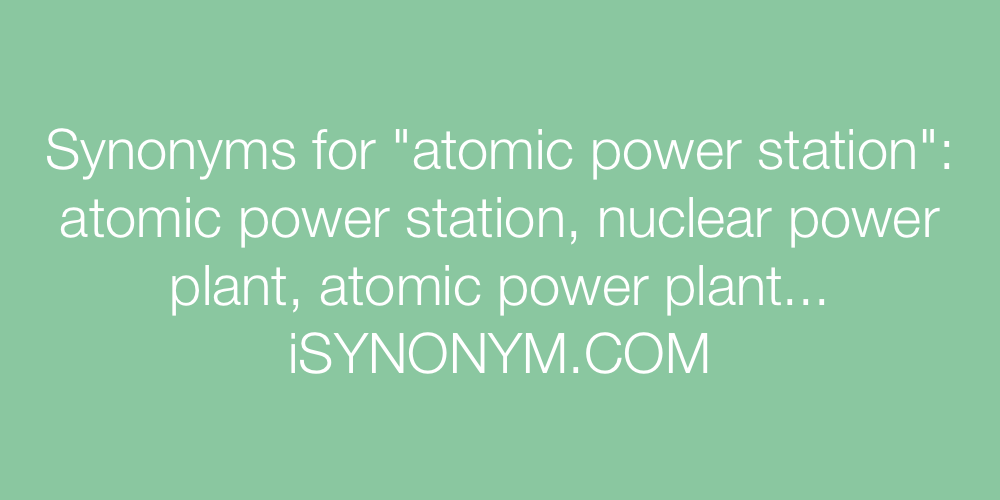 Synonyms atomic power station
