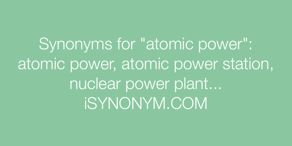 Synonyms atomic power