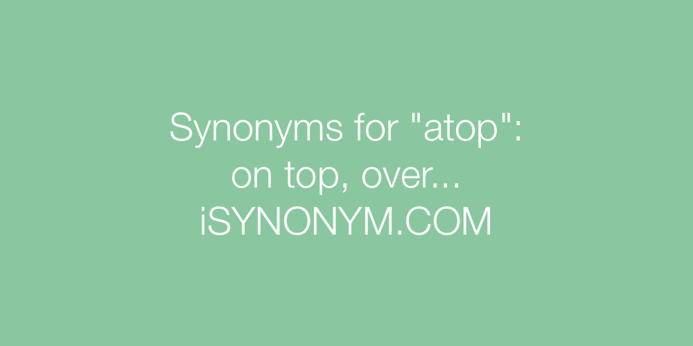 Synonyms atop