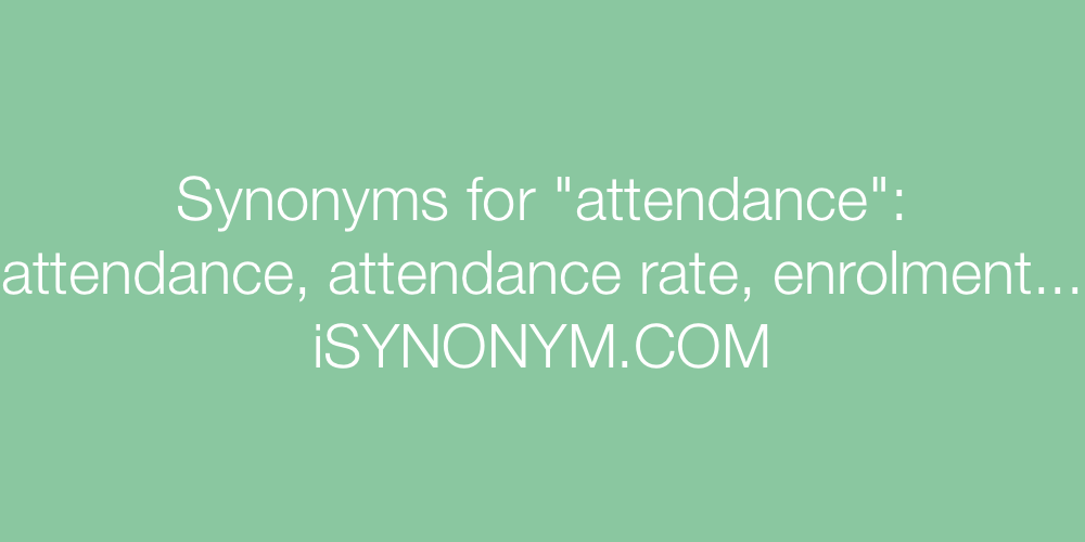 Synonyms attendance