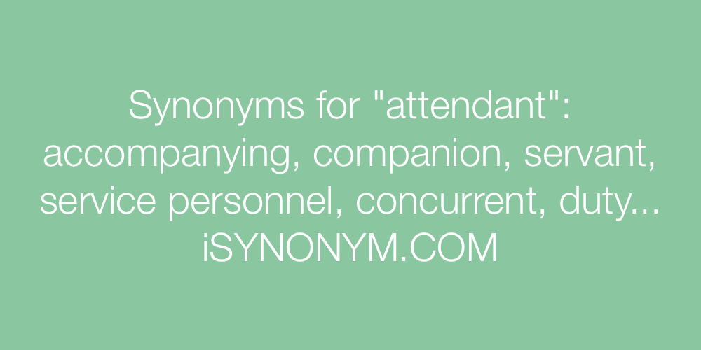 Synonyms attendant