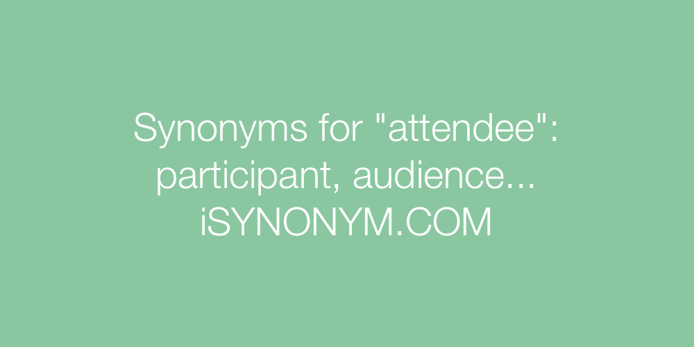 Synonyms attendee