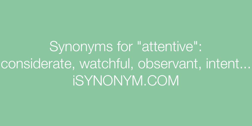 Synonyms attentive