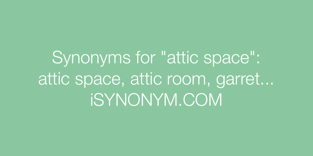 Synonyms attic space