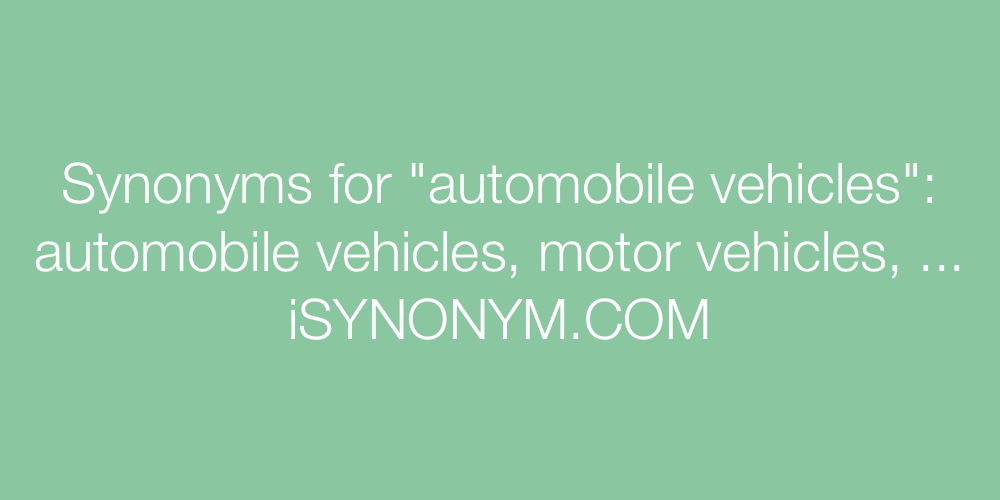 Synonyms automobile vehicles