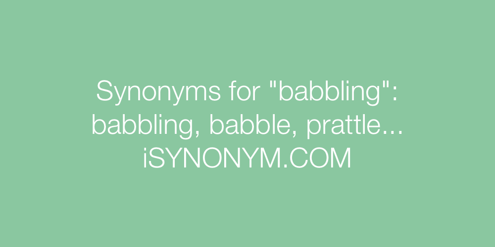 Synonyms babbling