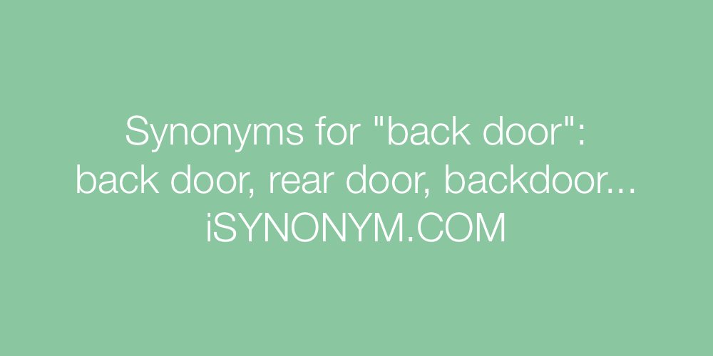 Synonyms back door