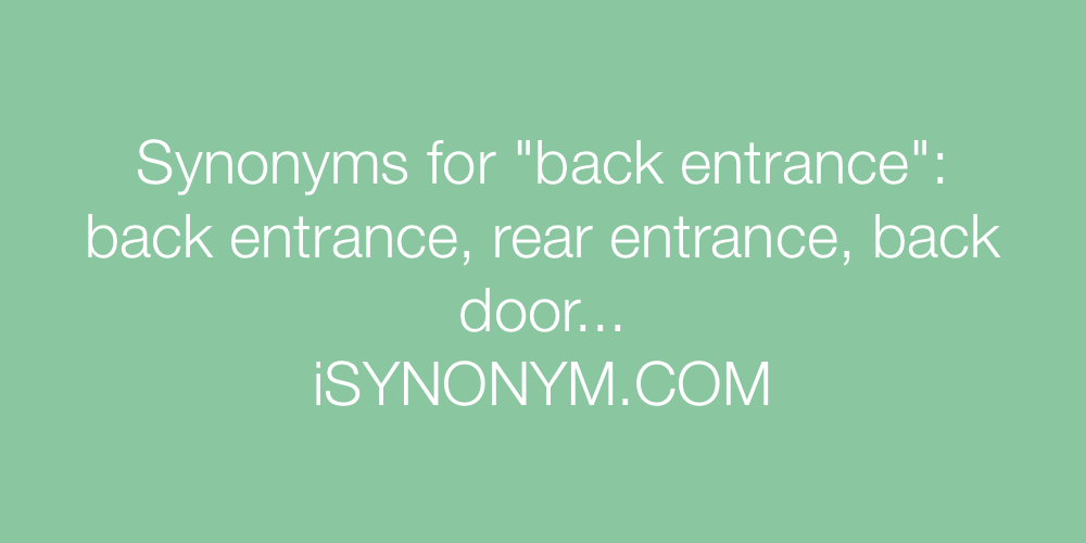 Synonyms back entrance