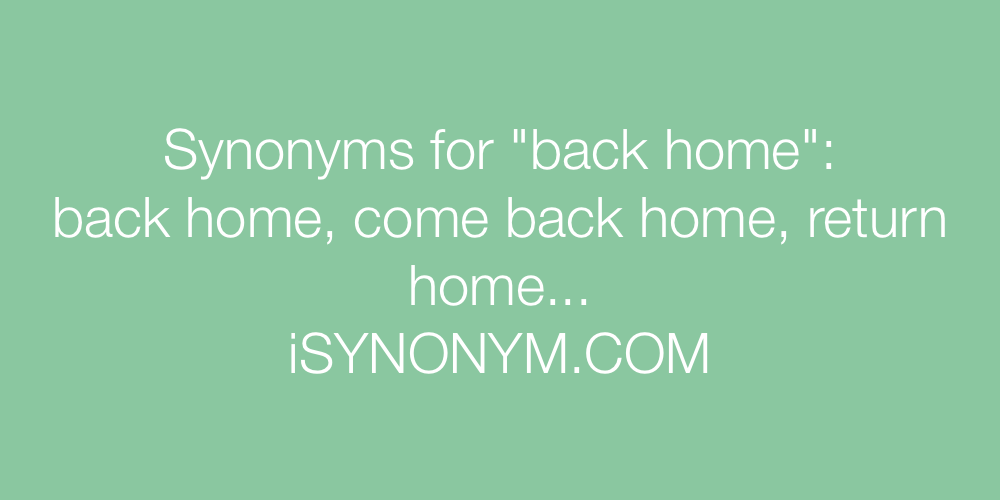 Synonyms back home